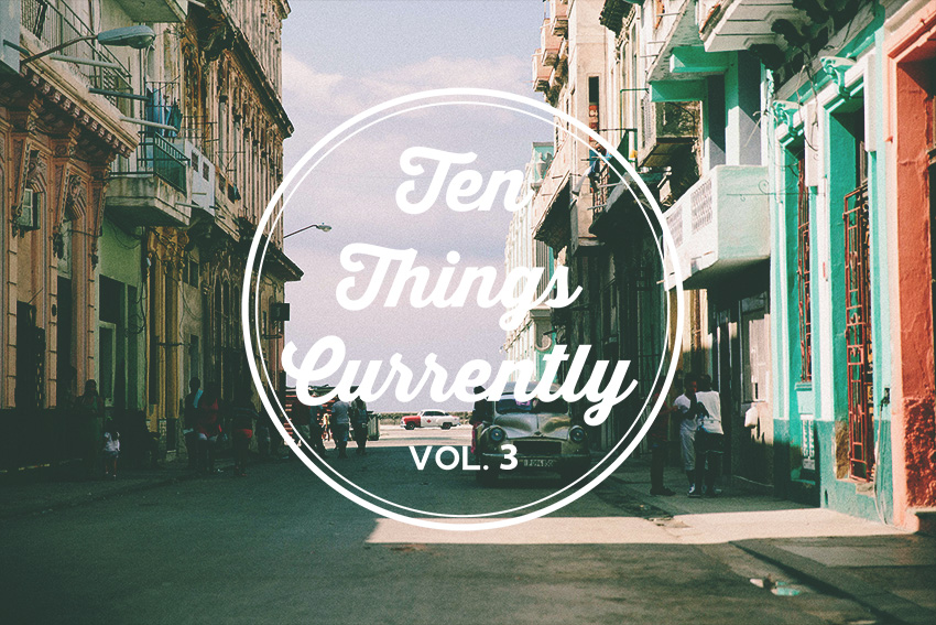 ten things currently 3